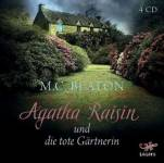 Agatha Raisin und die tote Gärtnerin, 4 Audio-CDs Beaton, M. C.