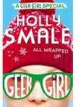 All Wrapped Up - A Geek Girl Special Smale Holly