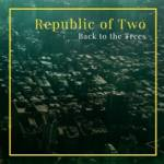 Back to the Trees Republic of two