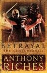 Betrayal: The Centurions I Riches Anthony