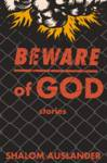 Beware Of God Shalom Auslander