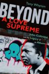 Beyond A Love Supreme Whyton, Tony (Senior Lecturer in Music, University of Salford)