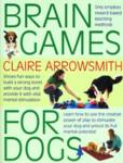 Brain Games for Dogs Claire Arrowsmith