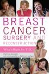 Breast Cancer Surgery and Reconstruction Anstett, Patricia