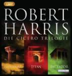 Cicero Trilogie, 3 MP3-CDs Harris, Robert