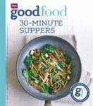 Good Food: 30-minute suppers Good Food