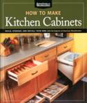 How To Make Kitchen Cabinets (Best of American Woodworker) Johnson, Randy