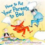 How to Put Your Parents to Bed Larsen, Mylisa