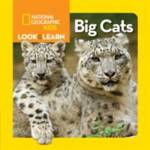 Look and Learn: Big Cats Dumont, Brianna; National Geographic Kids