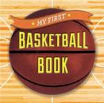 My First Basketball Book Sterling Children's