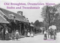 Old Broughton, Drumelzier, Manor, Stobo and Tweedsmuir Matheson, Ann