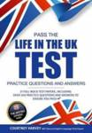 Pass the Life in the UK Test: Practice Questions and Answers with 21 Full Mock Tests How2Become
