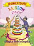 Rainbow Magic Beginner Reader: A Magical Birthday Surprise Daisy Meadows