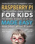 Raspberry Pi for Kids (Updated) Made Easy Horti, Samuel; Millman, Rene