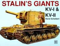 Stalin's Giants Kv-I & Kv-II Horst Scheibert