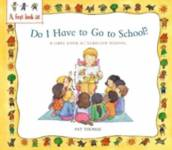 Starting School: Do I Have to Go to School? Thomas Pat