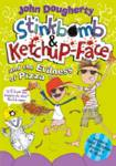 Stinkbomb and Ketchup-Face and the Evilness of Pizza John Dougherty