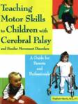 Teaching Motor Skills to Children with Cerebral Palsy & Similar Movement Disorders Martin, Sieglinde