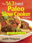 The 163 Best Paleo Slow Cooker Recipes Finlayson, Judith