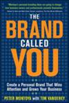 The Brand Called You: Make Your Business Stand Out in a Crowded Marketplace Montoya, Peter; Vandehey, Tim