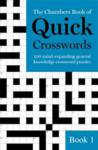 The Chambers Book of Quick Crosswords, Book 1 Chambers, Anne