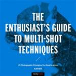 The Enthusiast's Guide to Multi-Shot Techniques Hess, Alan