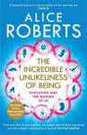 The Incredible Unlikeliness of Being Roberts, Alice