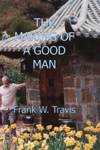 The Making of a Good Man Travis, Frank W.