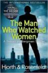 The Man Who Watched Women(Hjorth, Hans Rosenfeldt Michael)