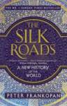 The Silk Roads : A New History of the World(Frankopan Peter)
