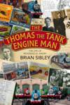The Thomas the Tank Engine Man Brian Sibley