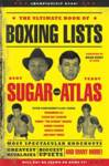 The Ultimate Book of Boxing Lists Sugar, Bert Randolph; Atlas, Teddy