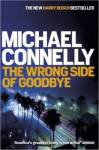 The Wrong Side of Goodbye Connelly Michael