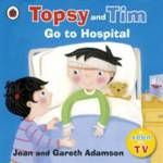 Topsy and Tim: Go to Hospital Adamson, Jean