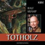 Totholz, 6 Audio-CDs Kramp, Ralf