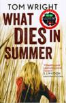 What Dies in Summer Wright, Tom