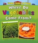 Where Do Vegetables Come From? Staniford, Linda